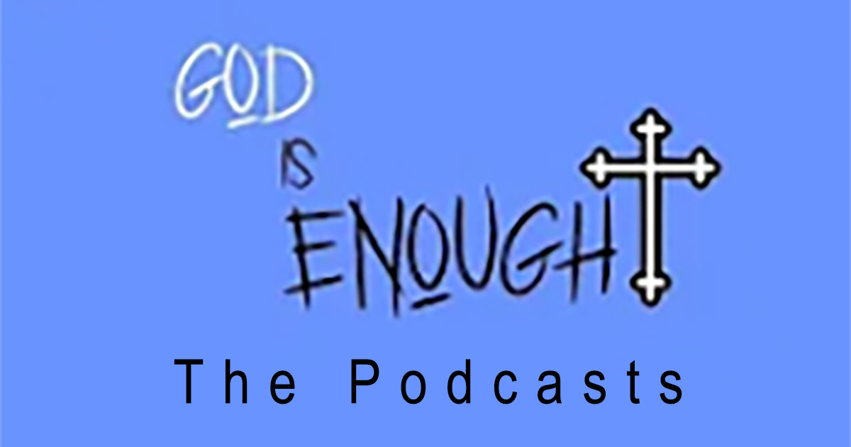 God Is Enough Podcast